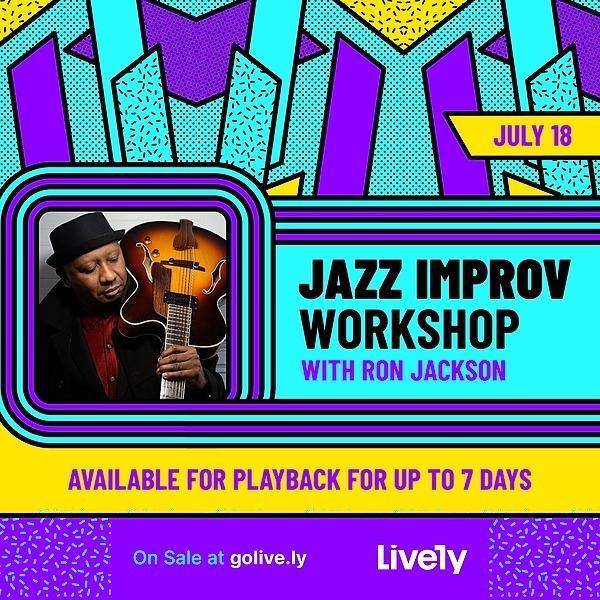 Join my Jazz Improv Workshop Sunday July 18th 2pm EST on Lively!