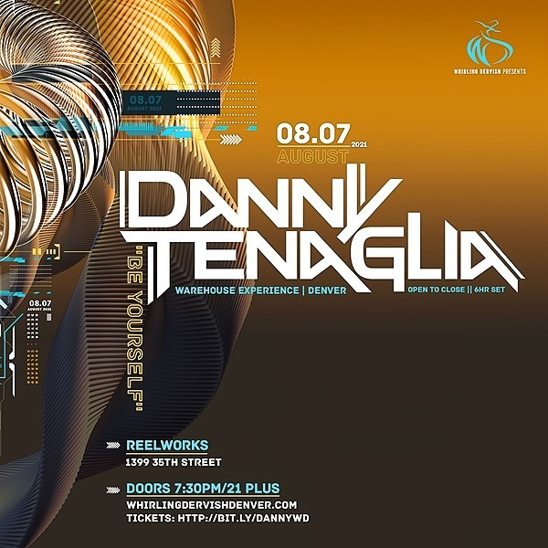 @whirlingdervishproductions Danny Tenaglia Warehouse Experience (6HR Set) | Denver 8/7/21 Tickets Link Thumbnail | Linktree