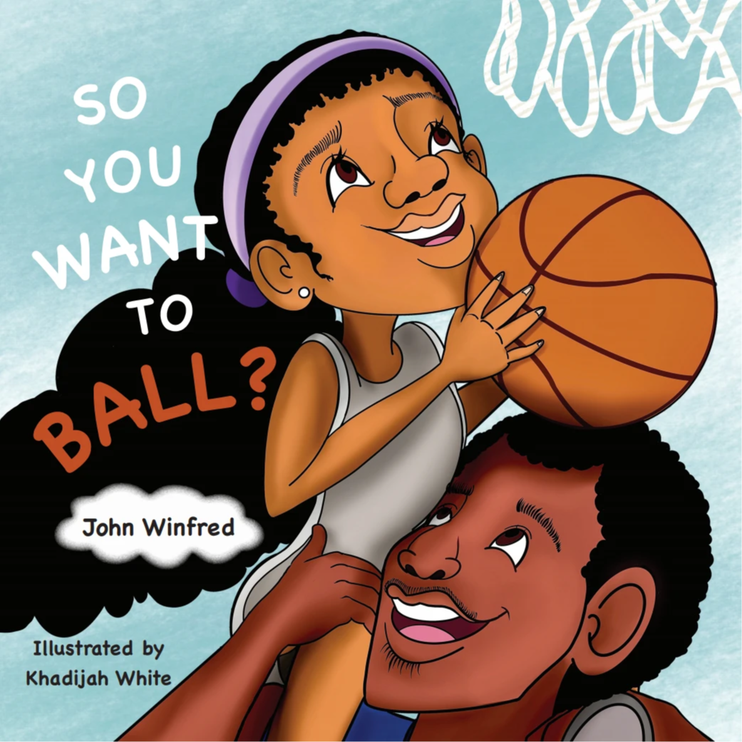 Children's Book, So You Want To Ball?