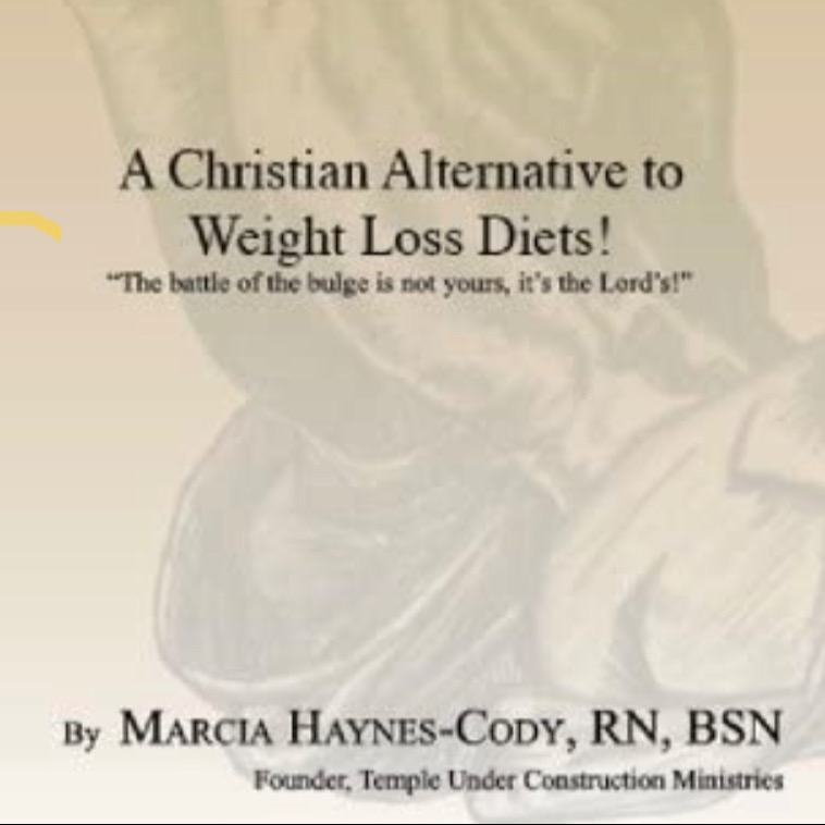 Be Healthy! A Christian Alternative to Weight Loss Diets (BOOK)