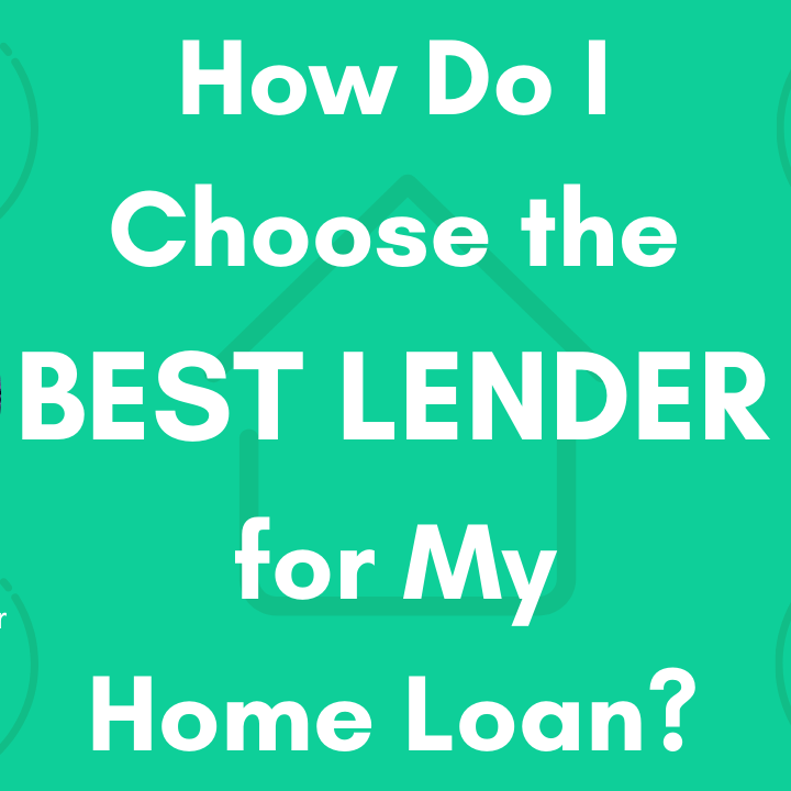 How to Choose the Best Mortgage Lender for First Time Home Buyers