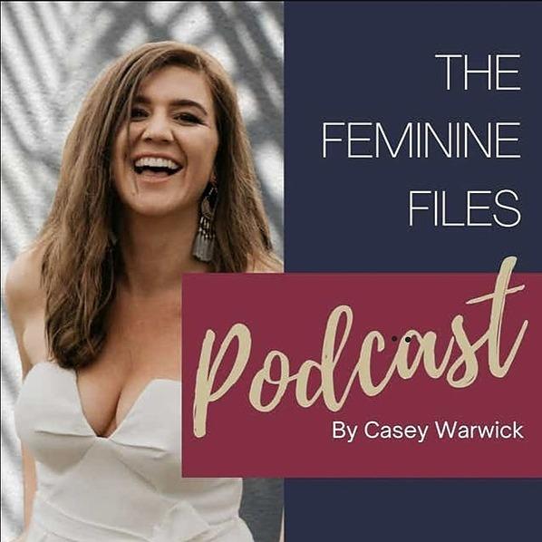 Casey Warwick The Feminine Files Podcast Link Thumbnail   Linktree