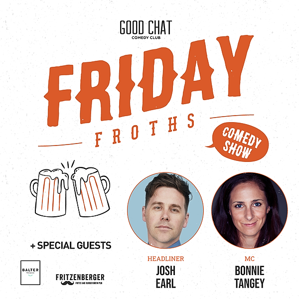 Get tickets to Friday Froths w/ Josh Earl & Bonnie Tangey [July 9]