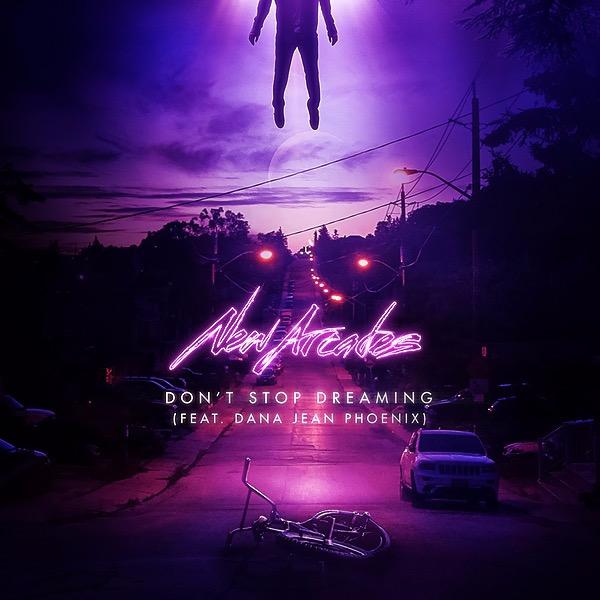 @newarcades *NEW SINGLE* DON'T STOP DREAMING (Feat. Dana Jean Phoenix) Link Thumbnail   Linktree