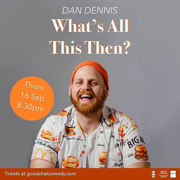 @goodchatcomedy Get tickets to Dan Dennis | What's All This Then? [Sept 16] Link Thumbnail | Linktree