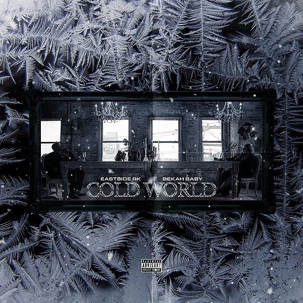 COLD WORLD :          EP w/ Eastside RK