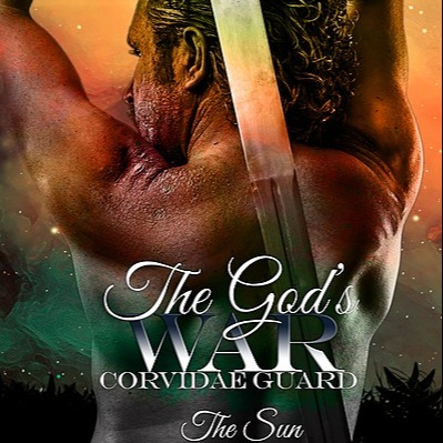 NEW RELEASE! THE GOD'S WAR: THE SUN (CORVIDAE GUARD #3)