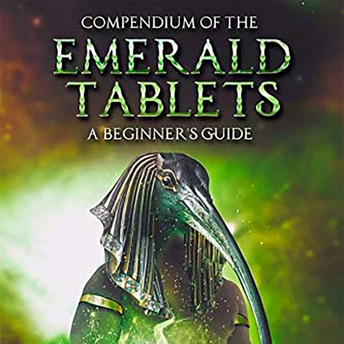 Compendium Of The Emerald Tablets Book