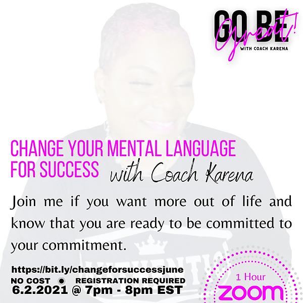 @coachkarena Change Your Mental Language For Success Free Workshop | Aug 4th Link Thumbnail | Linktree