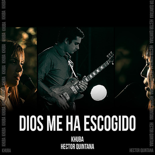 @KhUBA Dios me ha escogido (feat. Héctor Quintana) Link Thumbnail   Linktree