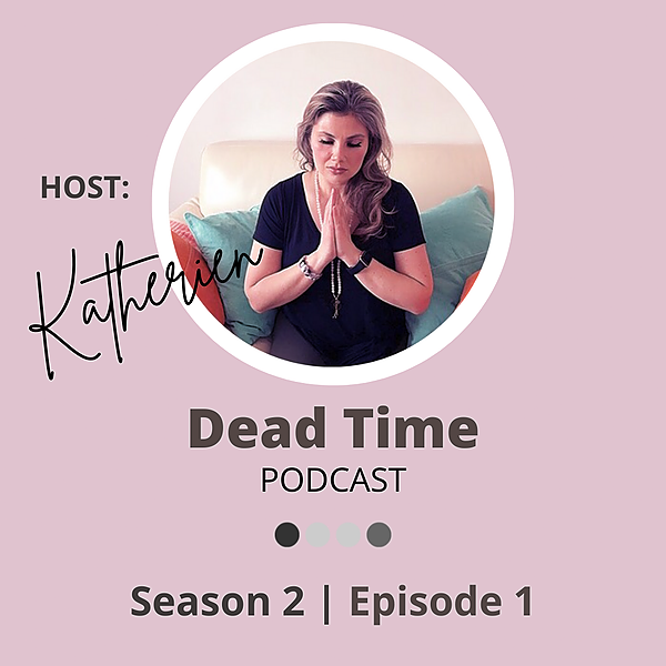 @lifecontinuing Dead Time Podcast Interview - Katherien Lundin Link Thumbnail | Linktree
