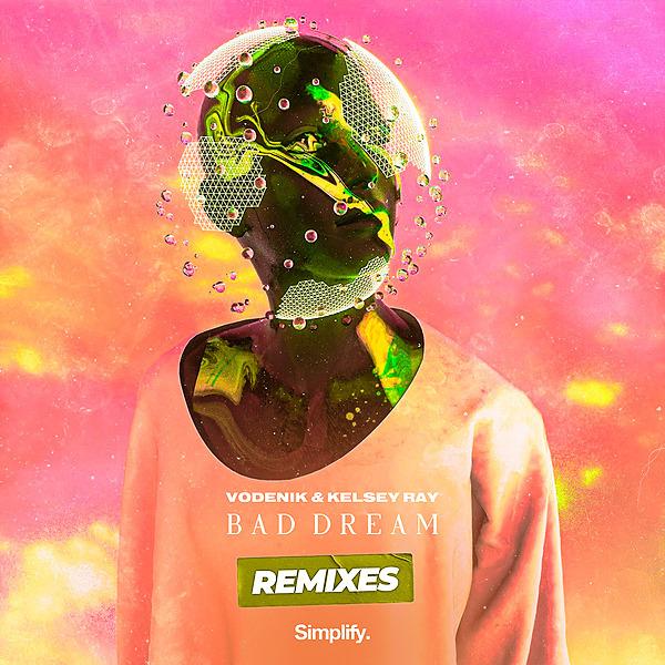 @simplifyrecs Vodenik & Kelsey Ray - Bad Dream (Remixes) Link Thumbnail | Linktree
