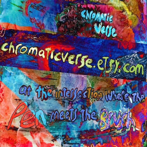 Chromatic Verse Etsy Shop (More limited items, sizes, and mediums than my Art Store)