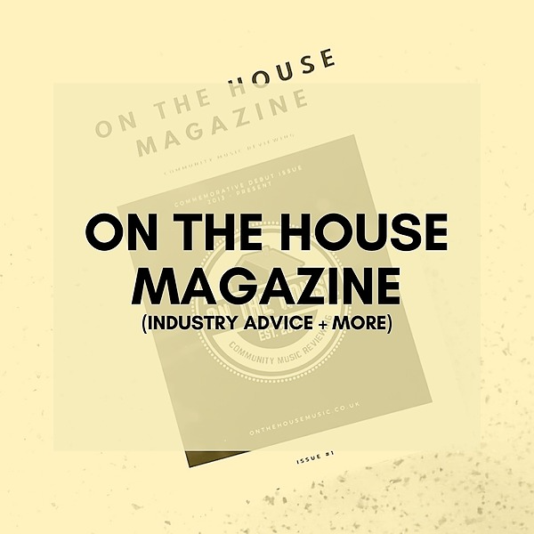 @onthehousemusic On The House Magazine (Artist Advice, Industry Tips, Interviews + More) Link Thumbnail   Linktree