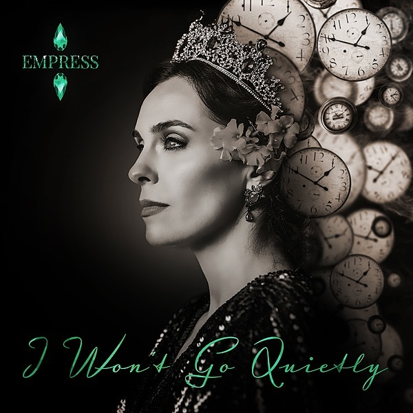 EMPRESS® I Won't Go Quietly (Official Music Video) Link Thumbnail | Linktree