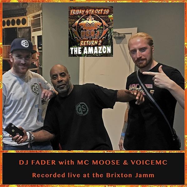LISTEN - DJ Fader VoicemC and MC Moose  - UCOJ 4/10/19 at Brixton Jamm