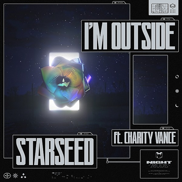 STARSEED - I'm Outside Ft. Charity Vance (PRESAVE)