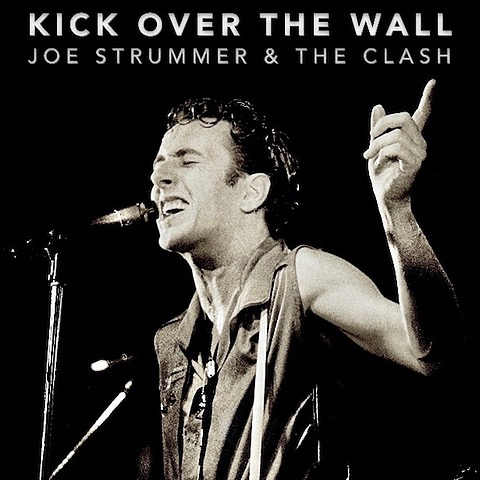 BOOK: Kick Over The Wall: Joe Strummer & The Clash