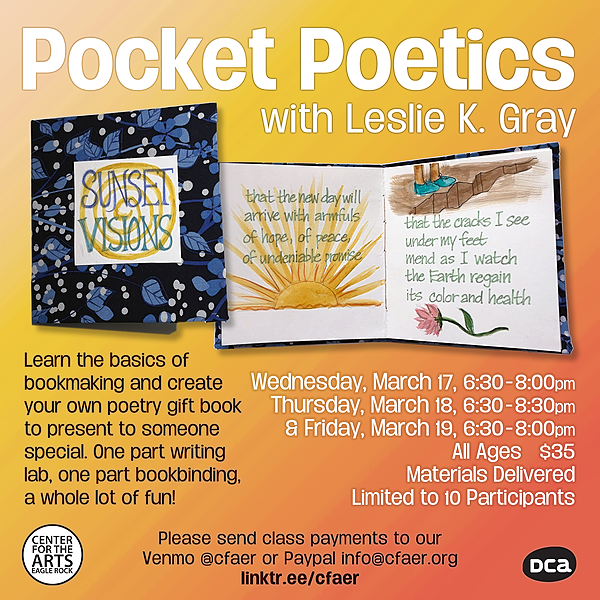 Pocket Poetics with Leslie K. Gray 6:30pm Wednesday 3/17 to Friday 3/19
