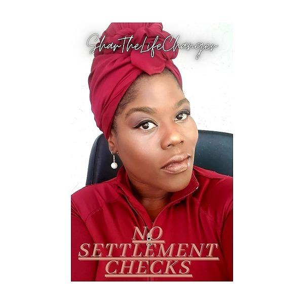 @Sharthelifechanger No Settlement Checks E-book  Link Thumbnail | Linktree