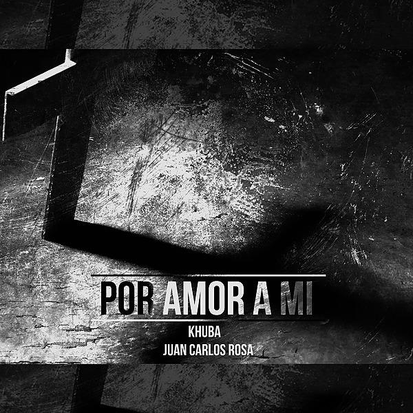 @KhUBA Por amor a mí (feat. Juan Carlos Rosa) Link Thumbnail   Linktree