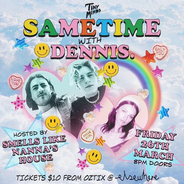 SAMETIME X DENNIS. @elsewhere