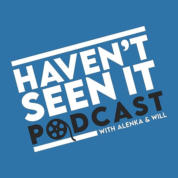 Haven't Seen It Podcast (haventseenitpodcast) Profile Image   Linktree