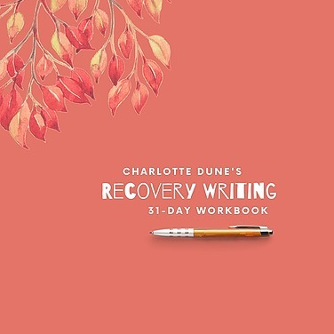 @charlottedune Download my FREE 31-day Recovery Writing Workbook Link Thumbnail | Linktree