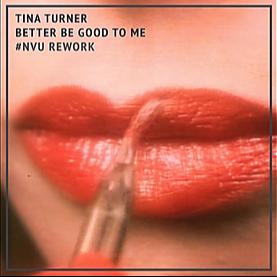 @nvumusic #NVU Rework   Tina Turner — Better Be Good To Me Link Thumbnail   Linktree