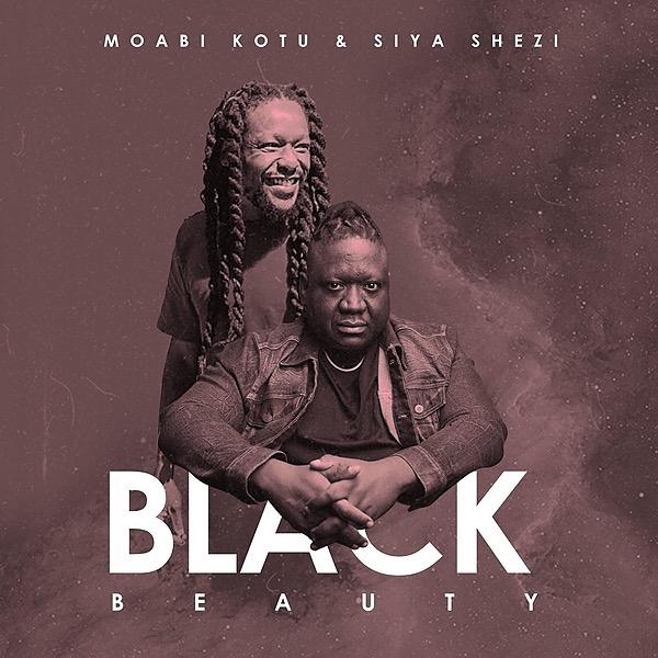 MoabiKotu Black Beauty ft Siya Shezi (Single) Link Thumbnail   Linktree