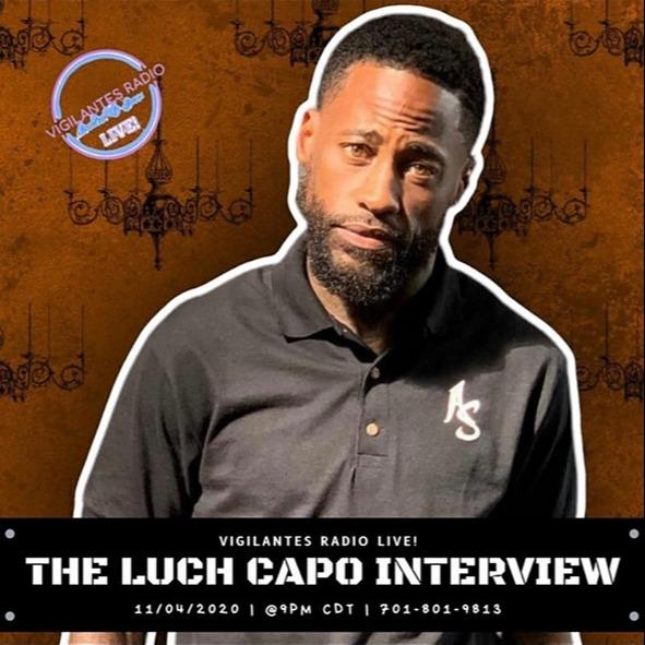 THE LUCH CAPO INTERVIEW ON VIGILANTES RADIO LIVE!