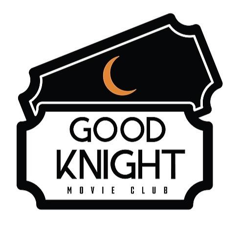 GoodKnight Movie Club (GoodKnight) Profile Image   Linktree