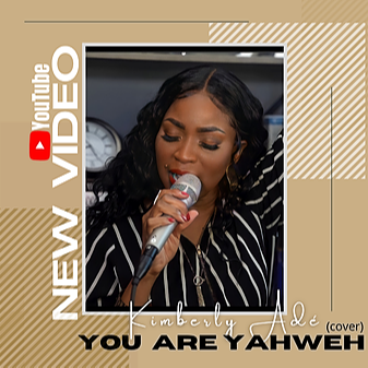 KIMBERLY ADÉ MUSIC YOU ARE YAHWEH (COVER) Link Thumbnail | Linktree