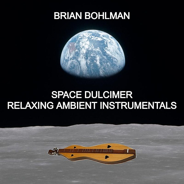 @Brian.Bohlman NEW June 2021 Release: Space Dulcimer: Relaxing Ambient Instrumentals Link Thumbnail | Linktree