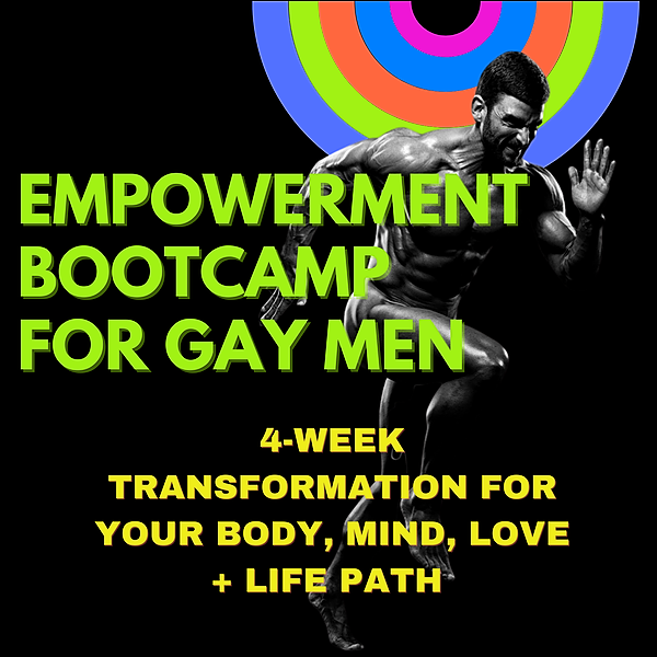 Empowerment Bootcamp for Gay Men Info!