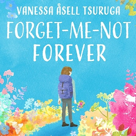 """""""Forget-Me-Not-Forever"""" (Book) by Vanessa Åsell Tsuruga"""
