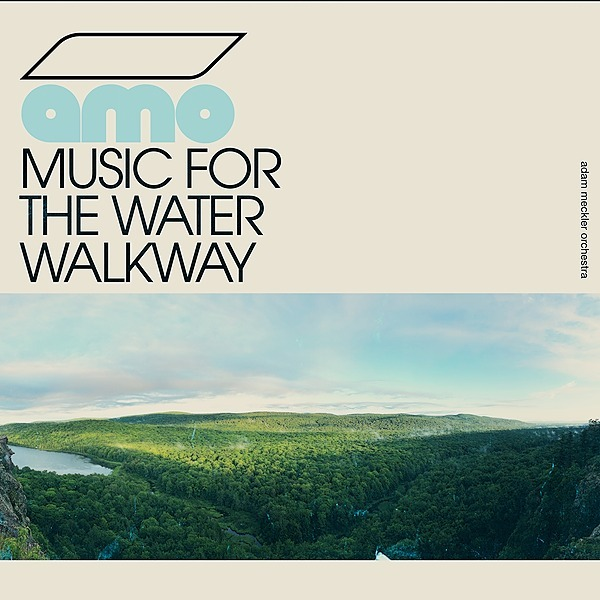 Adam Meckler Music PreOrder AMO Music for the Water Walkway EP Link Thumbnail | Linktree