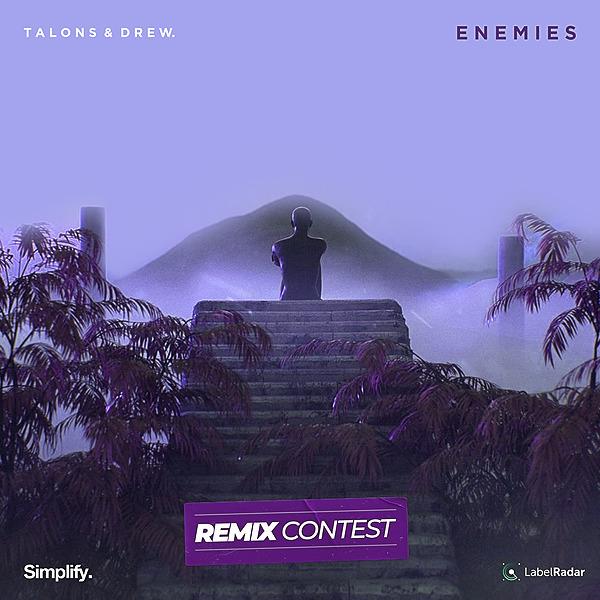 REMIX CONEST - TALONS & drew. - Enemies