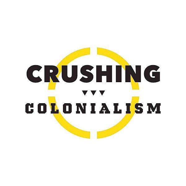 @CrushingColonialism Profile Image | Linktree