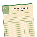 The Atlantic The Workplace Report Link Thumbnail | Linktree