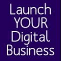 Launch Your Digital Business