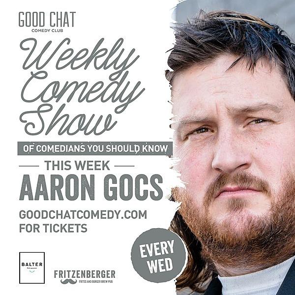 Get tickets to Wednesday April 14th w/ Aaron Gocs!