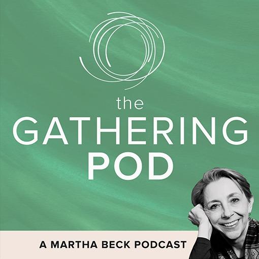 Martha Beck The Gathering Pod Link Thumbnail   Linktree
