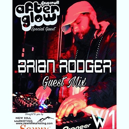 The Afterglow w/Super Will: Brian Rodger Guest Mix!