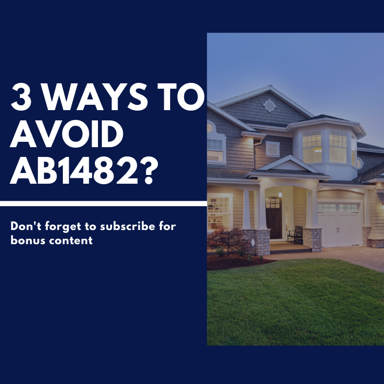 "Avoid AB1482, the new ""Rent Cap"" law for rental properties?"