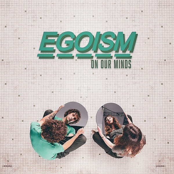 @egoism LISTEN: 'ON OUR MINDS' EP Link Thumbnail | Linktree