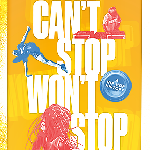 "CAN'T STOP WON'T STOP (Young Adult Edition) by JEFF CHANG and Dave ""Davey D"" Cook Is Out Now. Get It from Wherever Books Are Sold!"