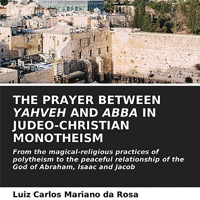 @marianodarosaletras THE PRAYER BETWEEN YAHVEH AND ABBA IN JUDEO-CHRISTIAN MONOTHEISM Link Thumbnail | Linktree