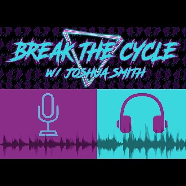 Break The Cycle w/Joshua Smith Apple Podcast Link Thumbnail   Linktree