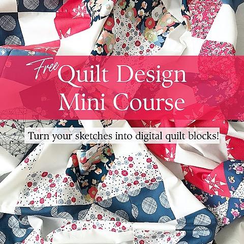 Free QUILT DESIGN MINI COURSE